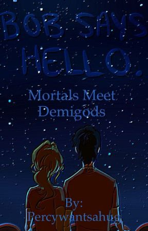 Mortals Meet Demigods [DISCONTINUED] by Percywantsahug