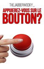 Appuierez-vous sur le bouton? by TheJabberwocky_