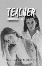 Teacher (camren) by FifthHype