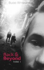 Back & Beyond - Tome 1 [CORRECTION/RELECTURE] by BuddWynnescki