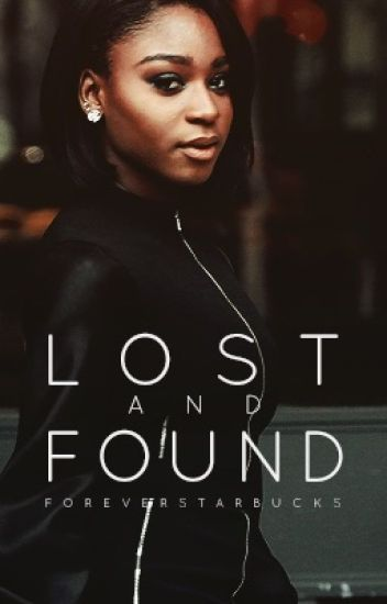 Lost and Found (Normani/You)