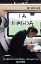 La Magda: Pensamientos secretos de una chilena promedio by youngbird93