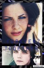 Together? Forever.  (Editándose) by nocreoenelamor
