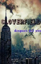 cloverfield: despues del ataque. by saulgaxiola2
