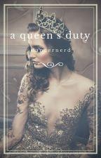A Queen's Duty by Dancernerd