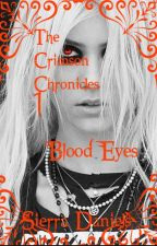 Blood Eyes | Book 1 | The Crimson Chronicles| Watty Awards 2016 by yourmybeautifulsoul