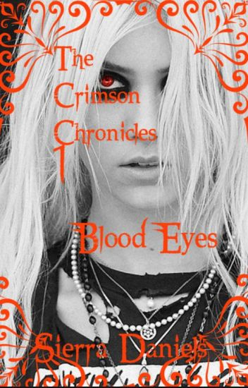 Blood Eyes | Book 1 | The Crimson Chronicles| Watty Awards 2016