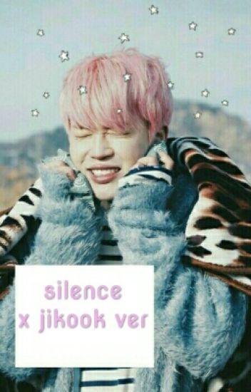 silence ✳ jikook ver