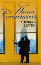 A fuego lento- Anna Casanovas by escritora-de-vida