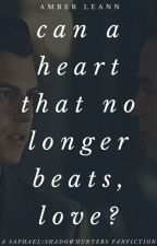 Can a Heart that No Longer Beats, Love? (Saphael AU) COMPLETED by amber-writer
