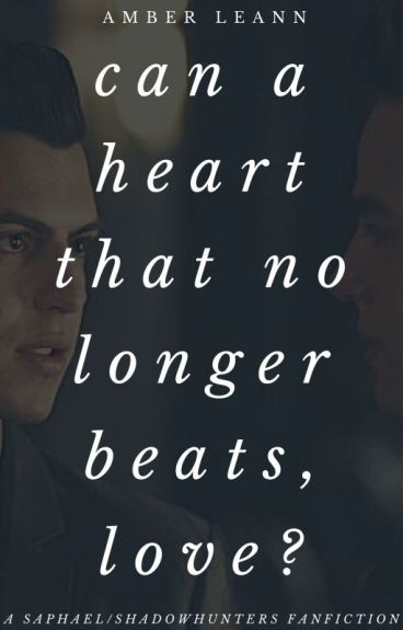 Can a Heart that No Longer Beats, Love? (Saphael AU) COMPLETED