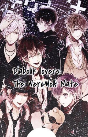 Diabolik lovers: WereWolf Seme mate (book 1) (on hold)