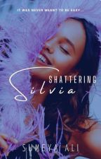 Shattering Silvia [book 0.5] by sumeyaalington