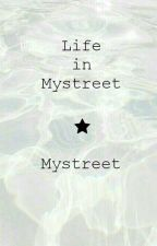 Life In Mystreet (Mystreet Boys X Reader) {WILL BE REWRITTEN} by Lyrxine