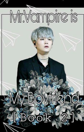 Mr.Vampire is My Boyfriend [Book 2]