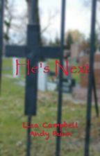 He's Next by lizacampbell