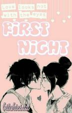 First Night by Bitchiesxx