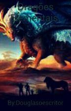 Dragões Elementais  by Douglasoescritor