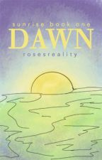 Dawn by RosesReality