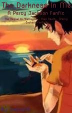 The Darkness In Me (Percy Jackson FanFic) by LueLue15
