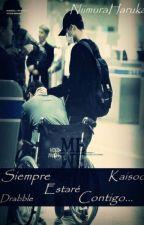 Siempre estaré contigo -Kaisoo- Drabble by DoSkarByun