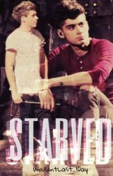Starved (Ziall AU) - Sequel to Hungry - by WouldntLast_1Day