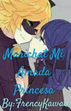 Marichat Mi Amada Princesa by FrencyKagamine