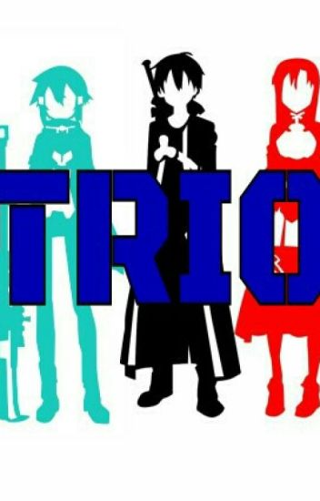 Trio (A Sword Art Online Fanfic) ✔