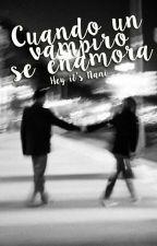Cuando un vampiro se enamora. (Jelsa) EDITANDO by HeyItsNani