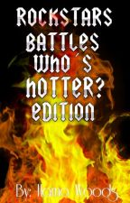 Rockstars battles Who's hotter?                       edition. by HamoWoods