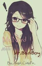 Ms.Nerd Meets Mr.BadBoy by _Angel_CutiePie_