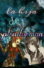 La hija de Splendorman (los Creepys Y Tu) [EDITANDO] by lety-sempai