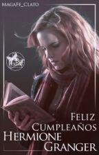 Feliz Cumpleaños Hermione Granger |One Shoot Dramione by MagaFe_Clato