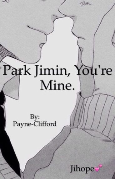 Park Jimin, You're Mine. [Jihope]