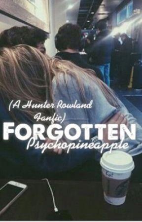 forgotten// hunter rowland  by psychopineapple
