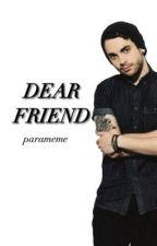 Dear Friend by parameme