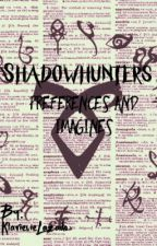 Shadowhunters Preferences and Imagines by sarcasticshxrty