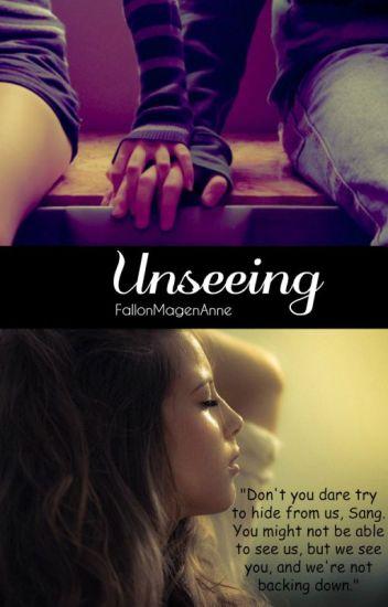 Unseeing [] Updates Weekly []