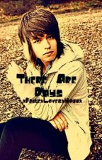 There Are Days (Jordan Witzigreuter FanFic) by imaliveimpaige