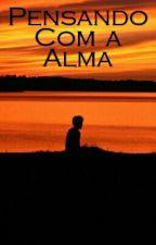Pensando Com a Alma by DhymeClecio