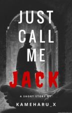 Just Call Me Jack by kameharu_x