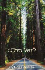 ¿Otra Vez?  by zontek12