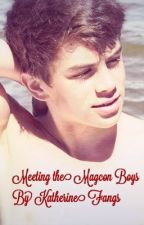 Meeting the Magcon Boys by KatherineFangs