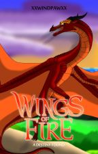 Wings of Fire: A Destiny Found by XxWindpawxX