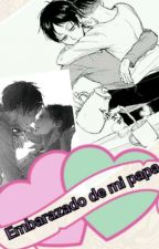 embarazado De Mi Papa (Ereri) by natzumisasaki