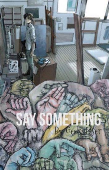 Say Something (1/2)