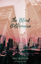 The Blind Billionaire by britanyalexcia