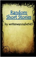 Random Short Stories [UPDATED IRREGULARLY] by thematchmakers