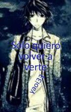 Solo Quiero Volver A Verte by yaoi33