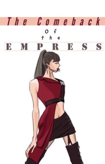 The Comeback Of The Empress #Wattys2016
